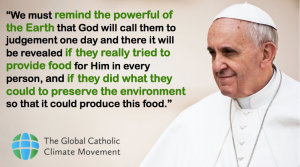 Pope Francis, Encyclical, Climate Change, Environment, Creation, Praised Be, Our Common Home, Laudato Si